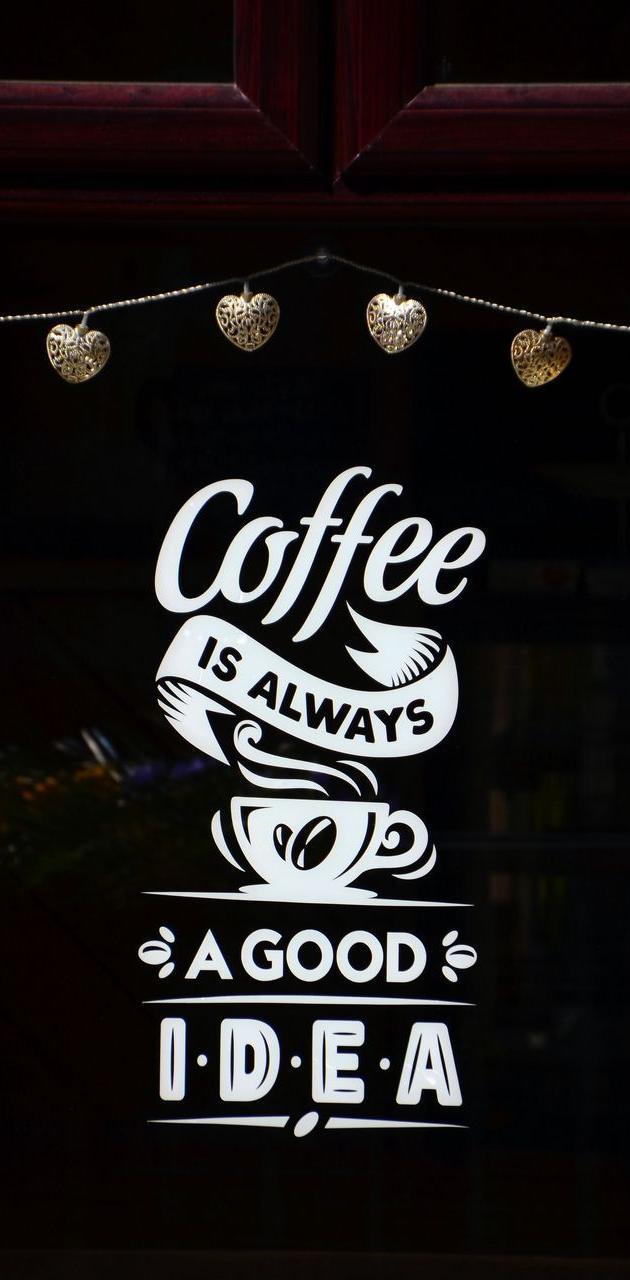 Coffee always good