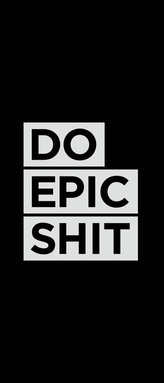 Do Epic S**t