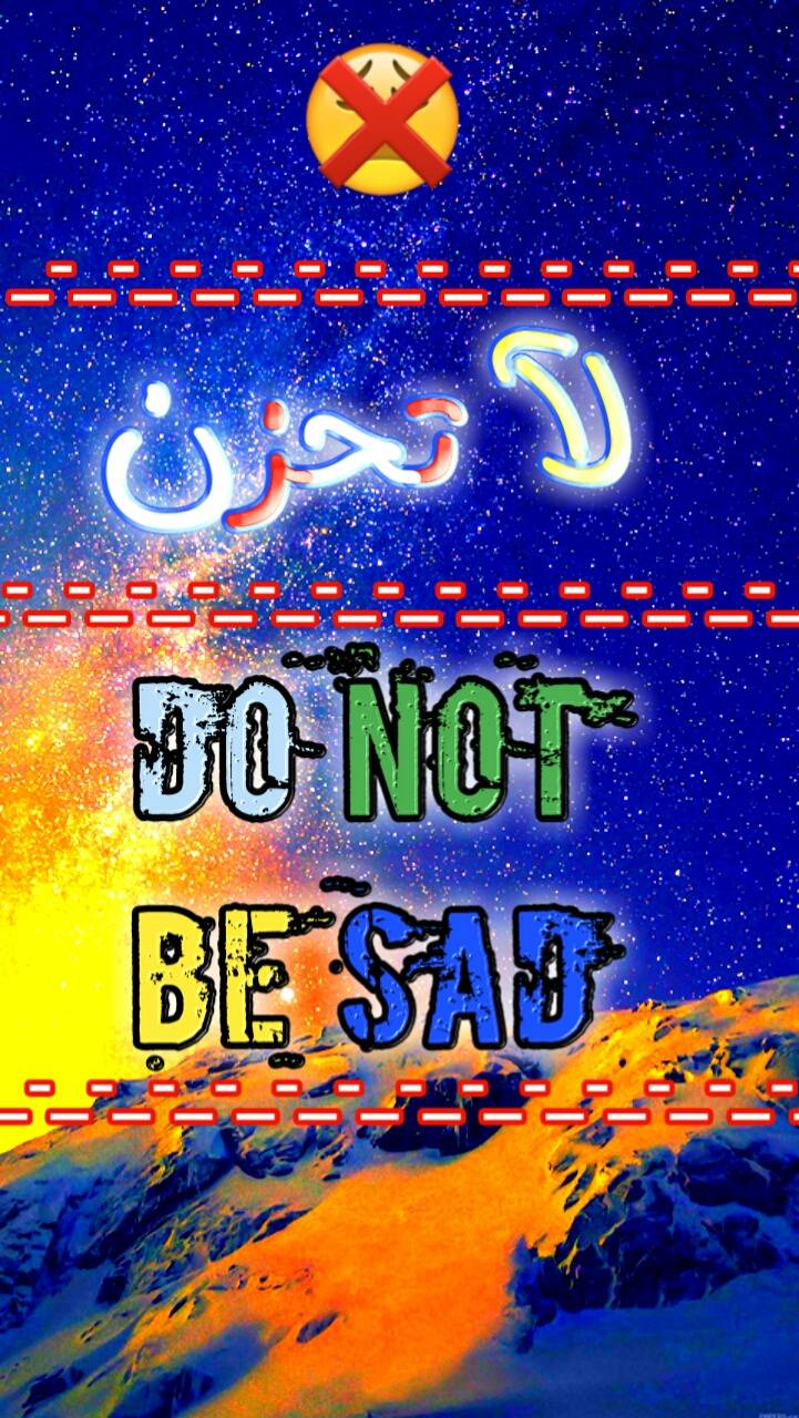 Do not be sad