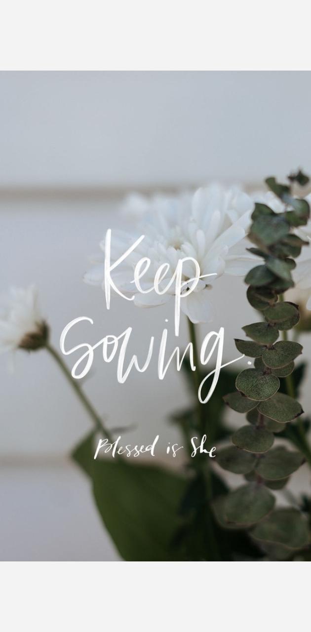 Keep Sowing