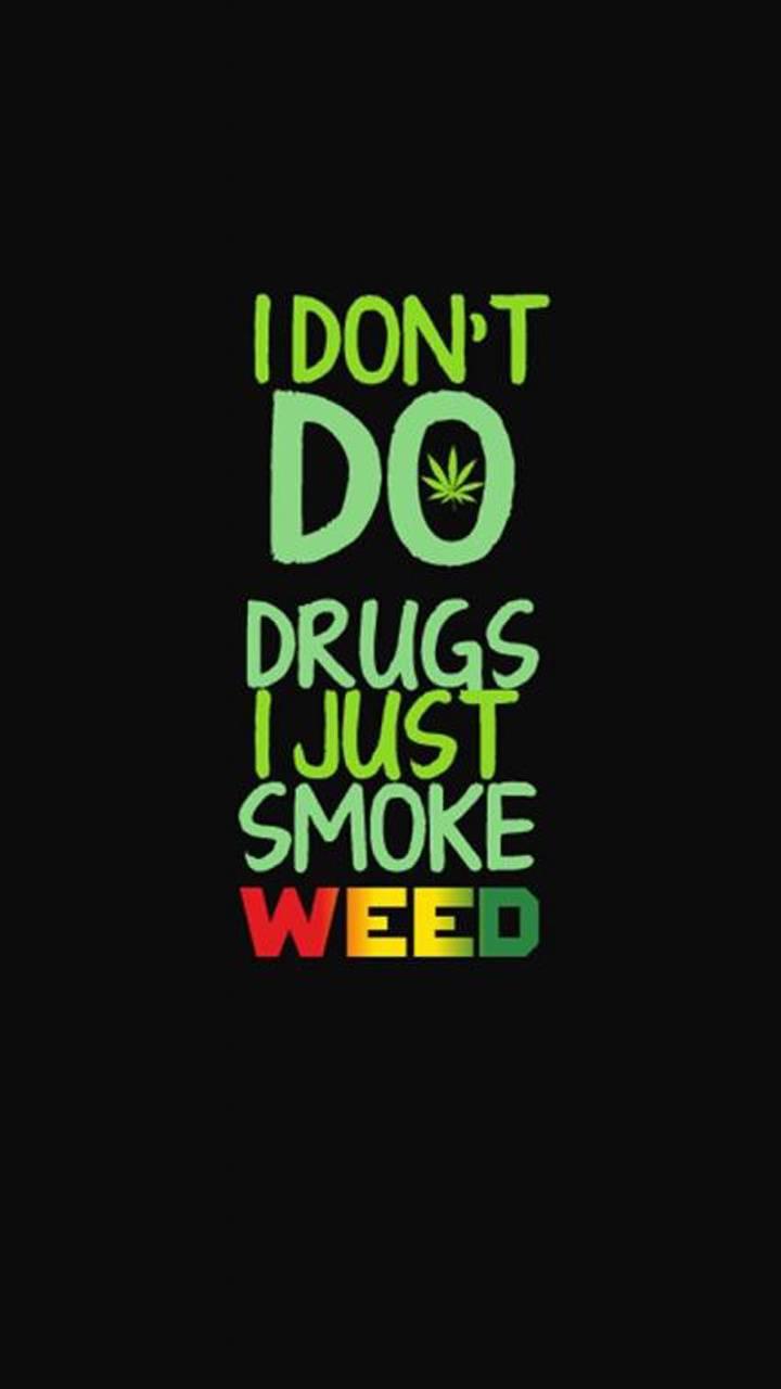 I dont do drugs