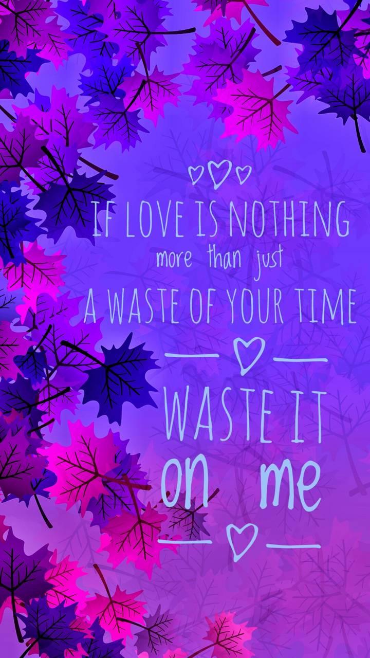 Waste It On Me Wallpaper By Sstrelitzia 33 Free On Zedge