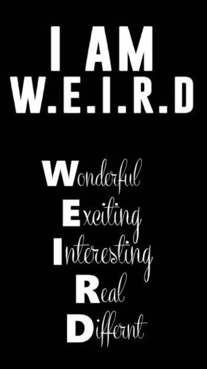 Be weird