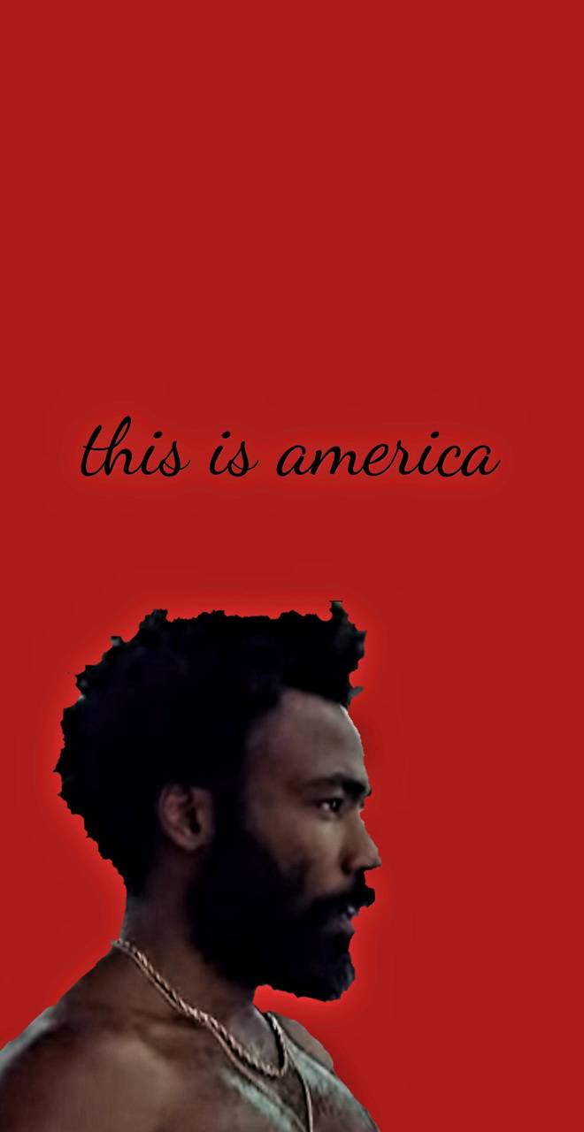 This Is America Wallpaper By Daylitor 2e Free On Zedge
