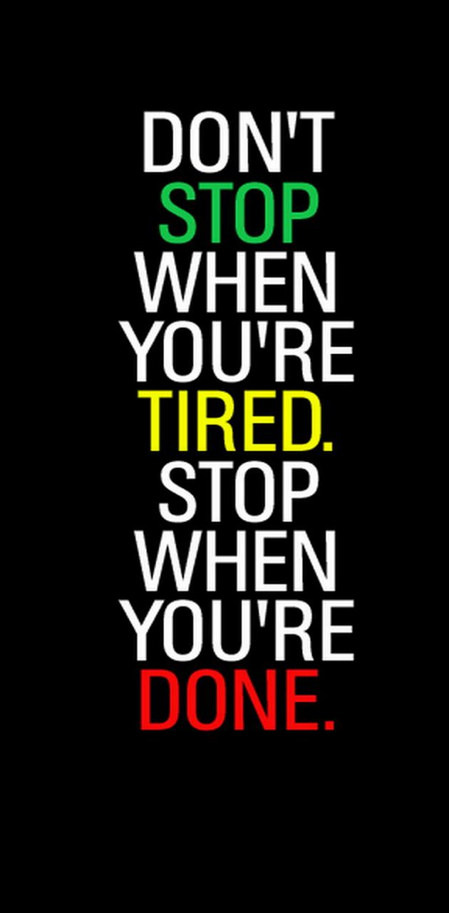Stop Tired Done