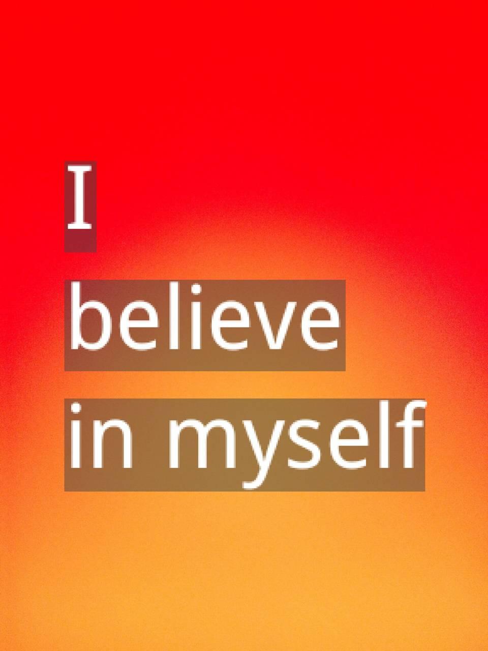 I Belief In Myself