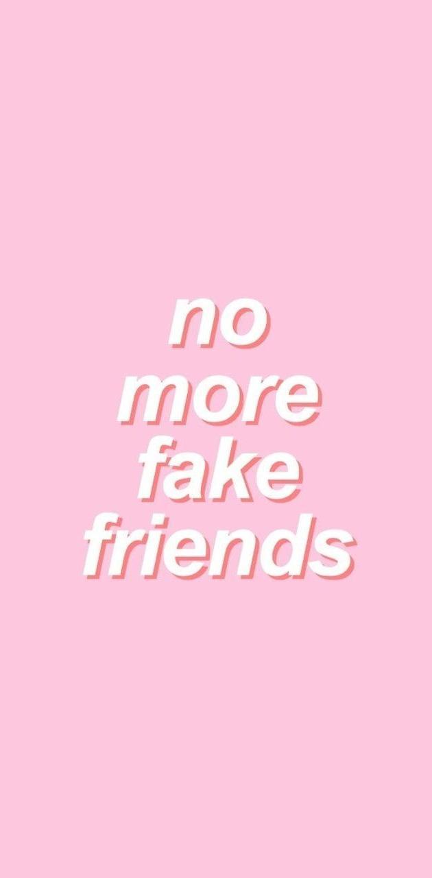 No More Fake Friends