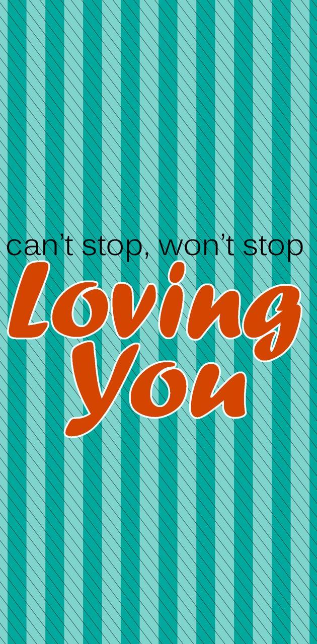 Wont Stop Loving You