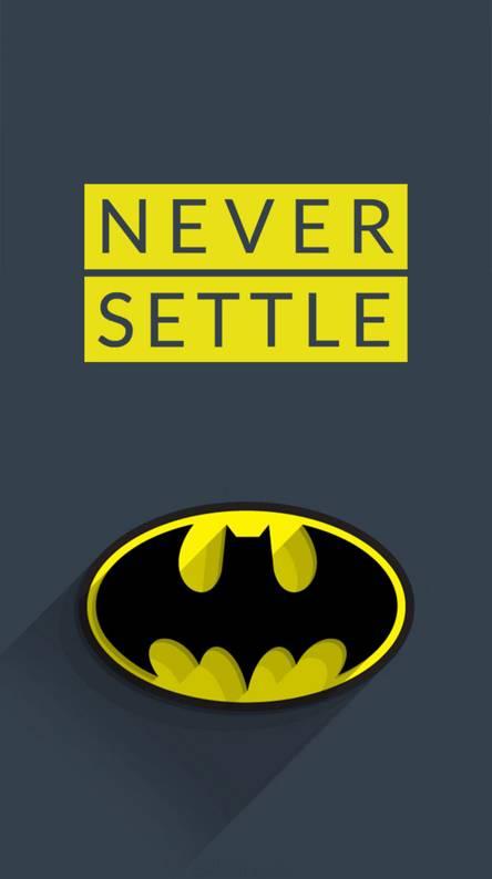 Batman Never Settle