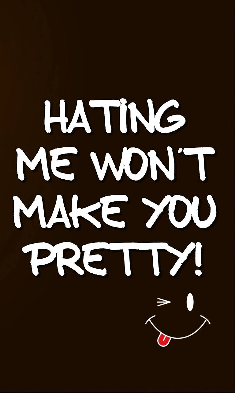 hating me