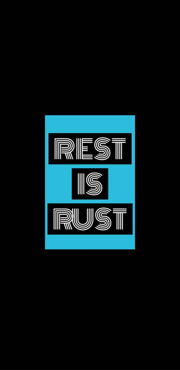 Rest is rust
