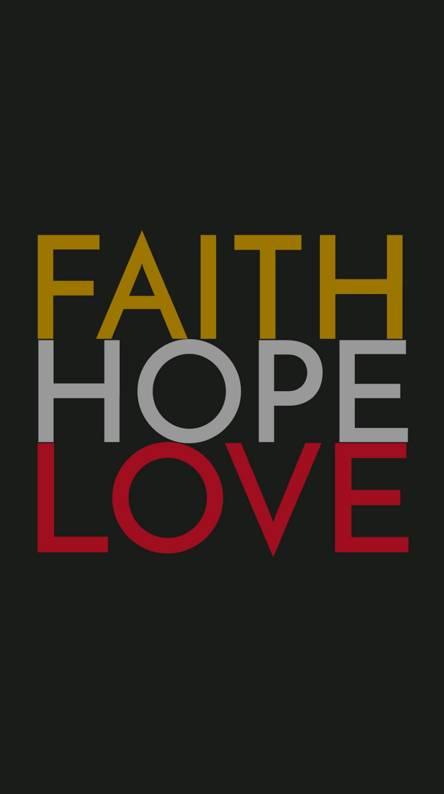 Faith hope Love life