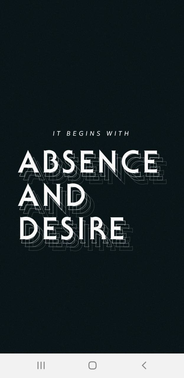 Absence and Desire