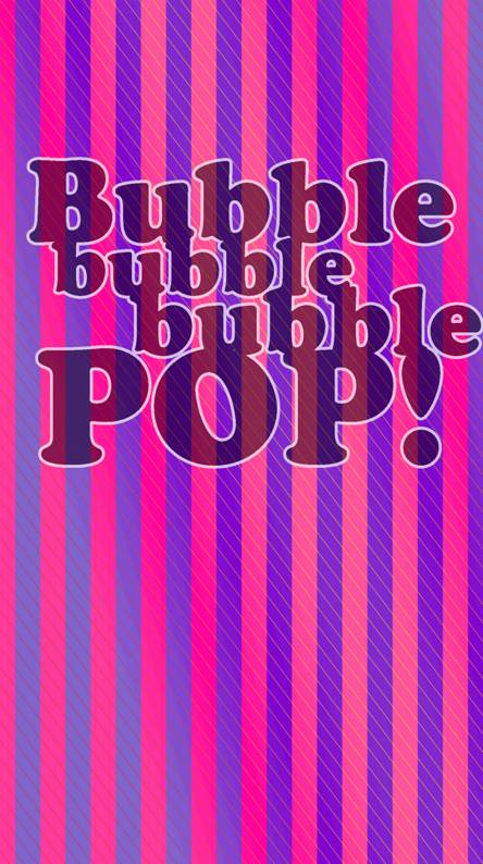 Bubble bubble pop