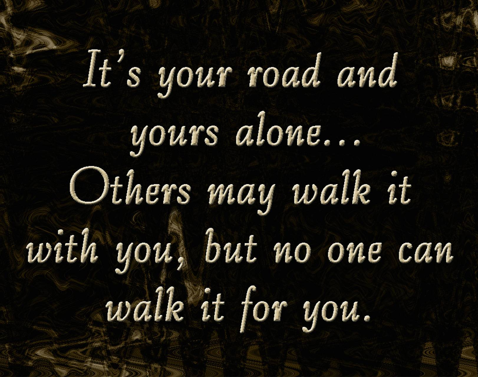 Its Your Road Alone