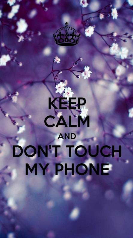 Dont Touch My Phone Wallpapers Free By Zedge