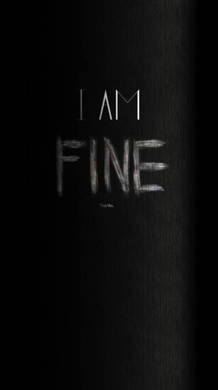 I Am Fine Thanks