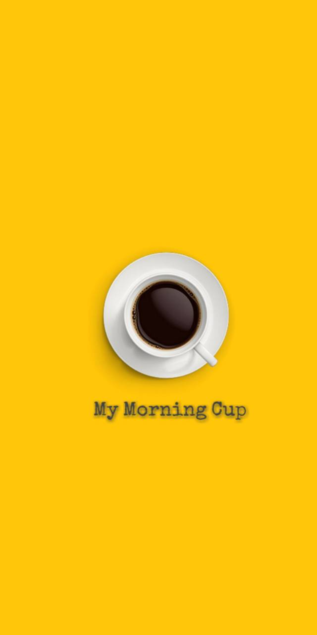 my morning cup
