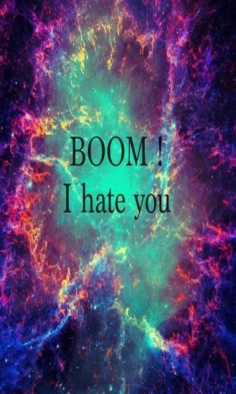 BOOM I hate you