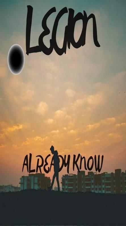 LEGION-Already know