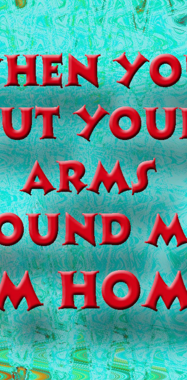 Your Arms