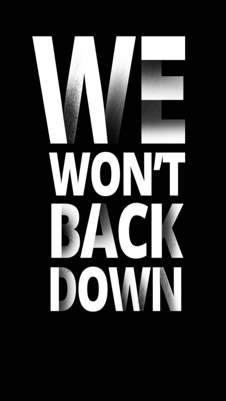 We wont back