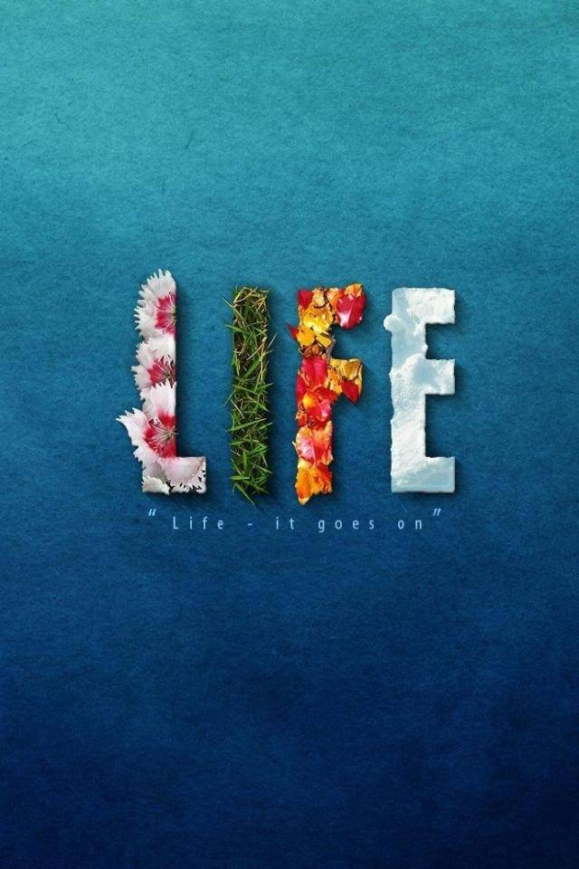 Life - It goes on