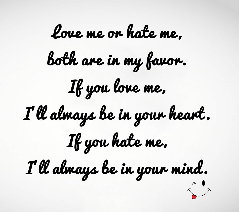 love or hate me