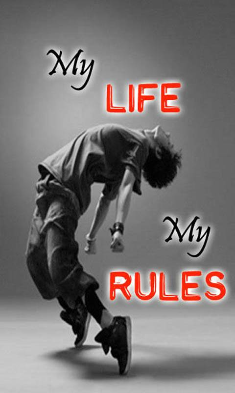 My Life Rules Wallpaper By LuCkyman