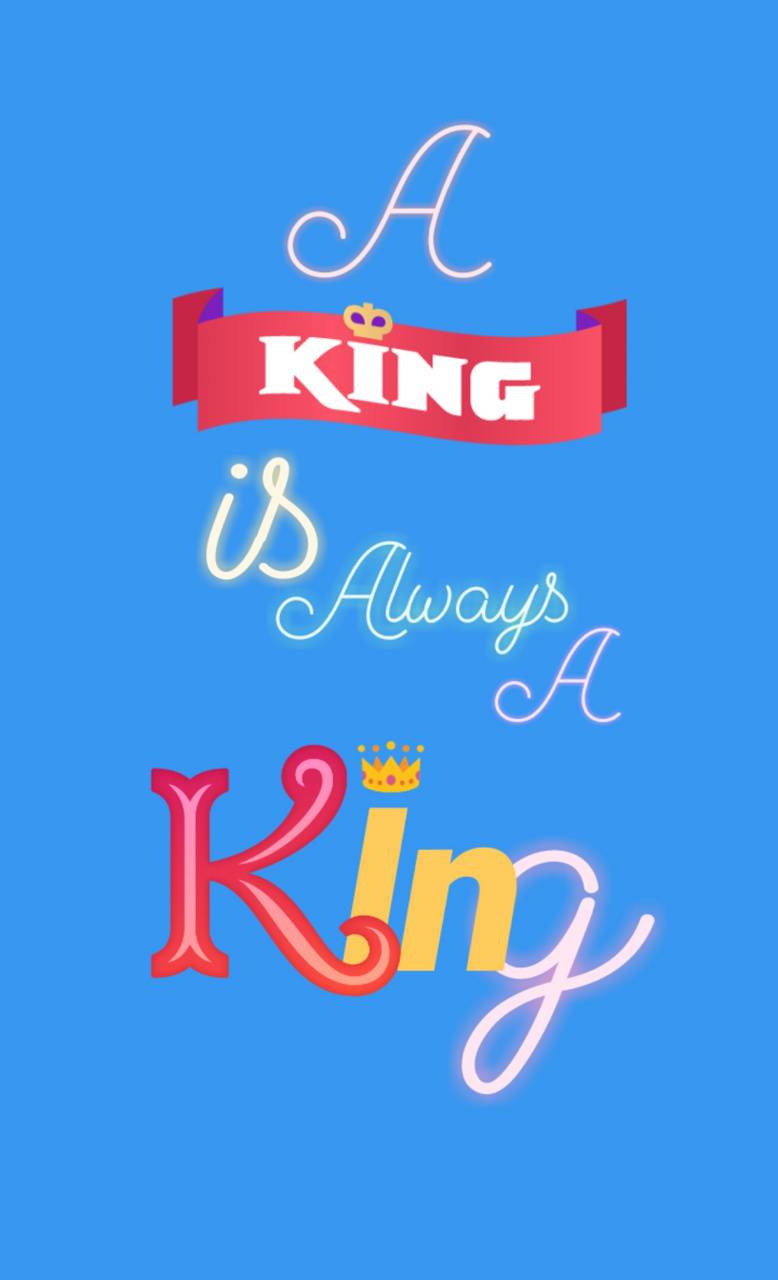 King is king
