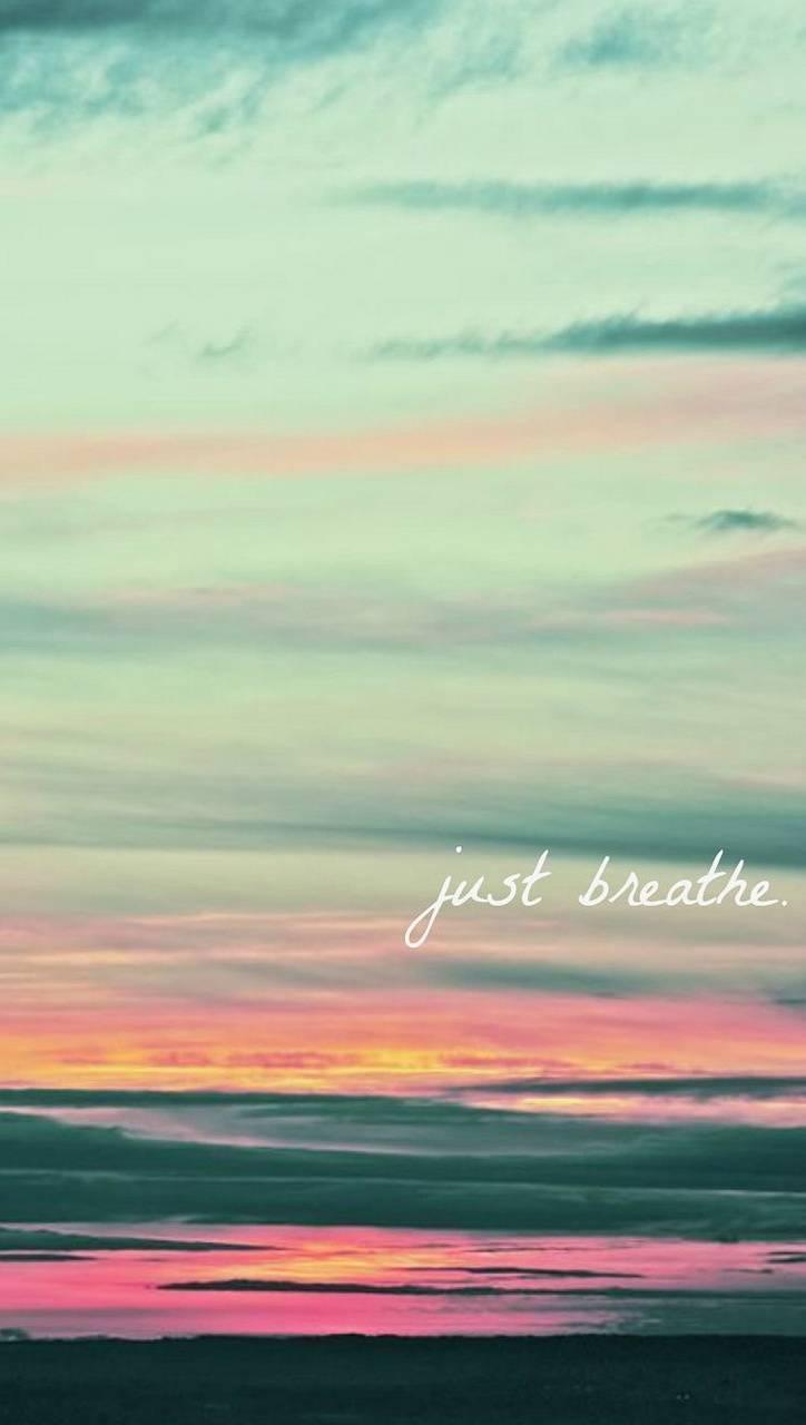 Just Breathe Wallpaper