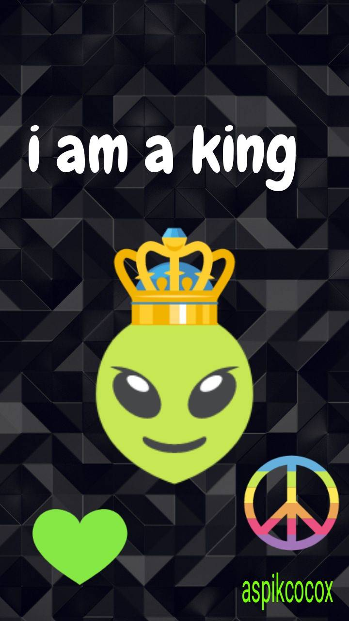 i am a king