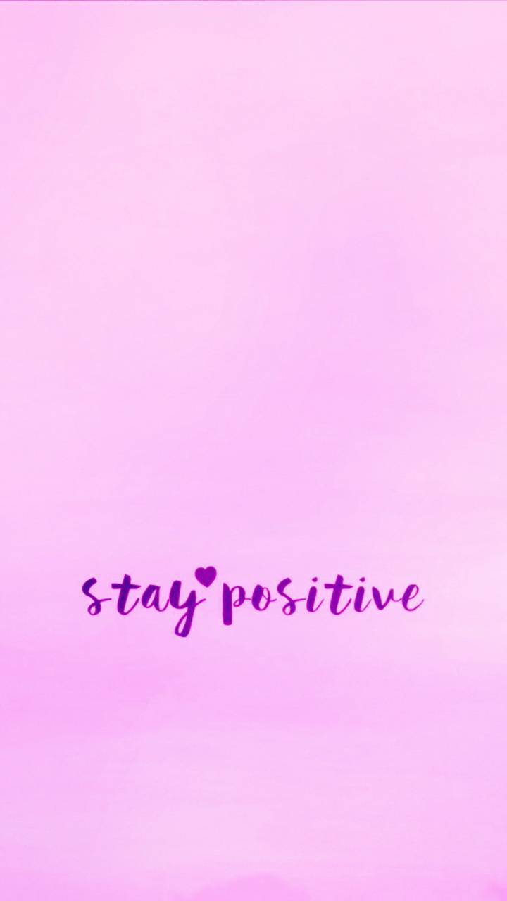 Pink stay positive