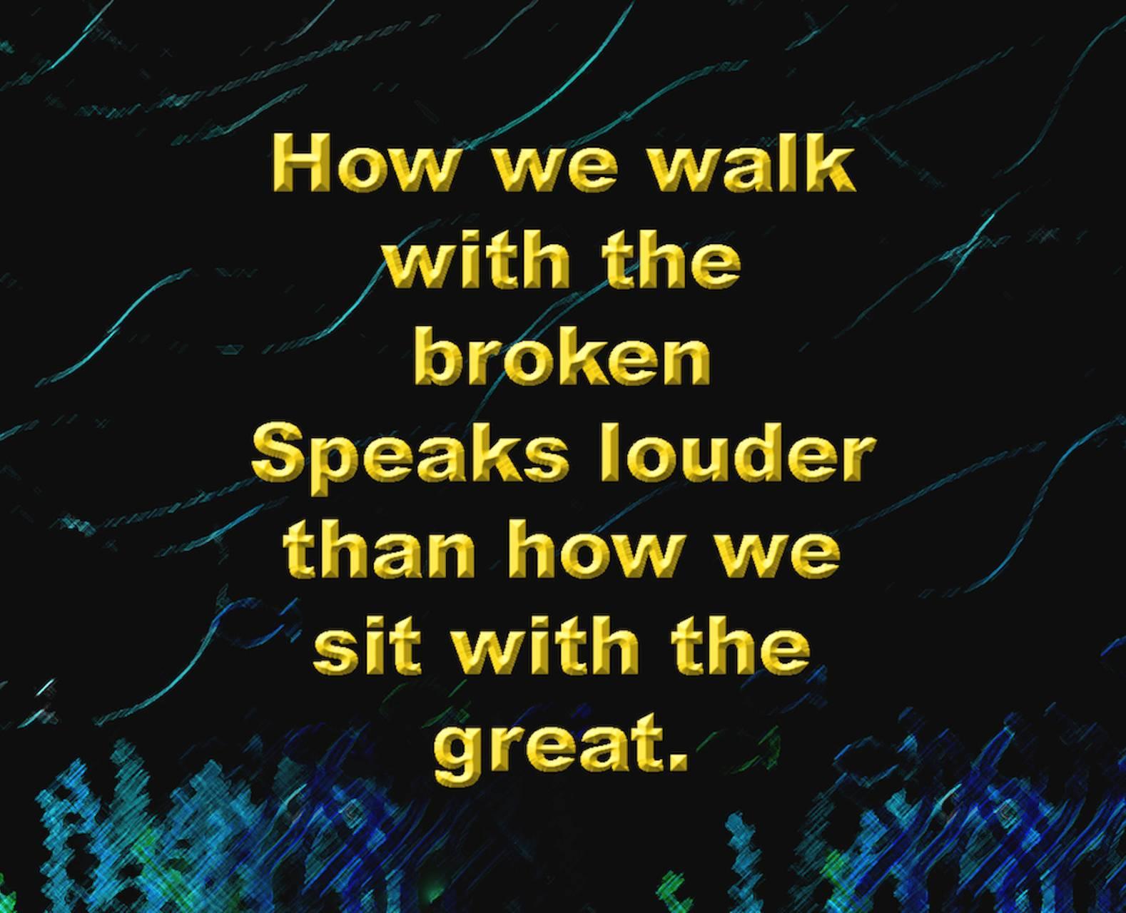 Walk With the Broken