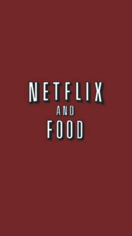 Netflix and food