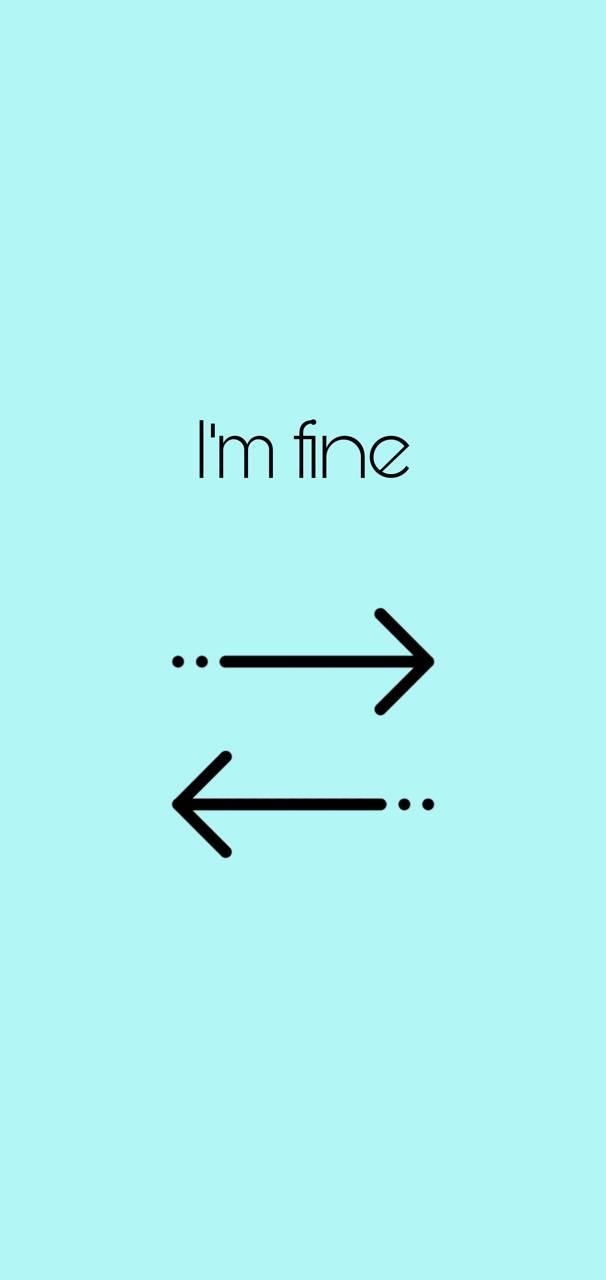 I am fine Minimal