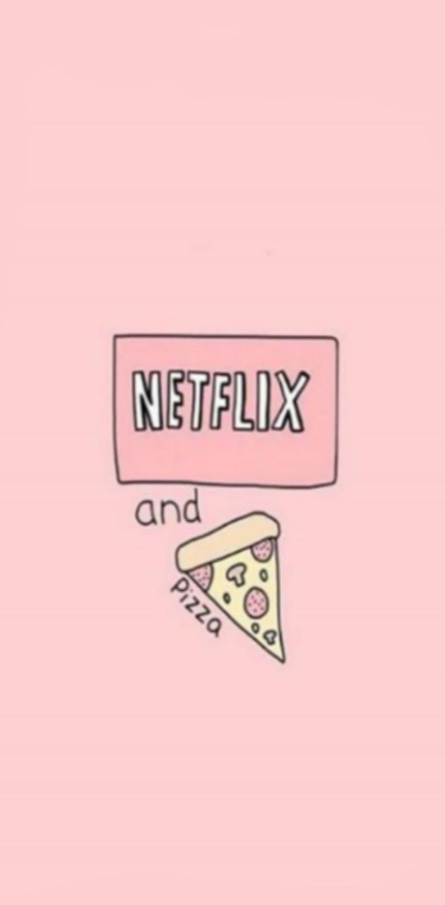 Netflix and pizza
