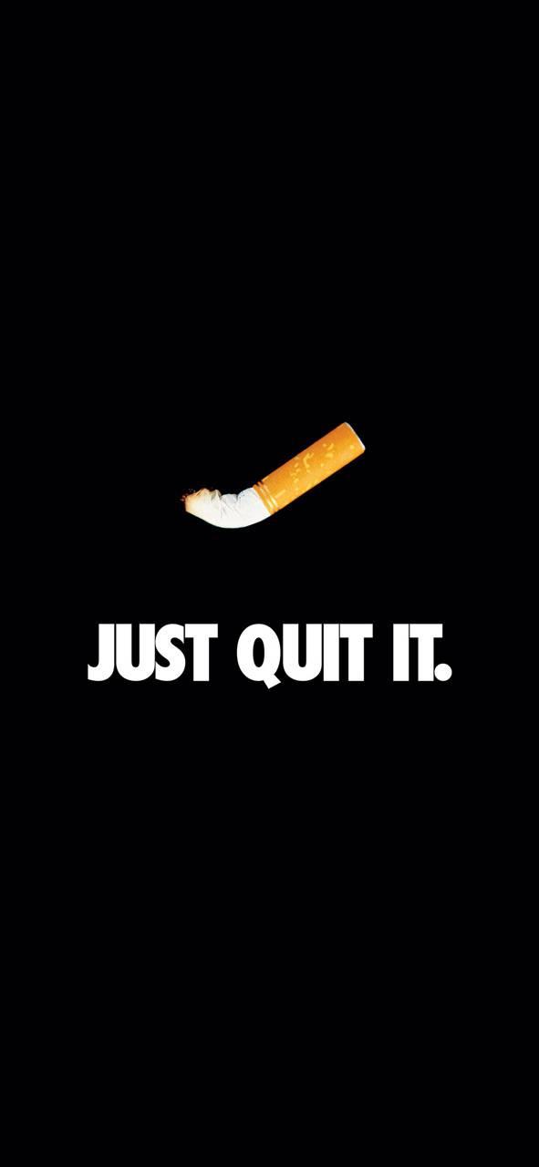 Just Quit It