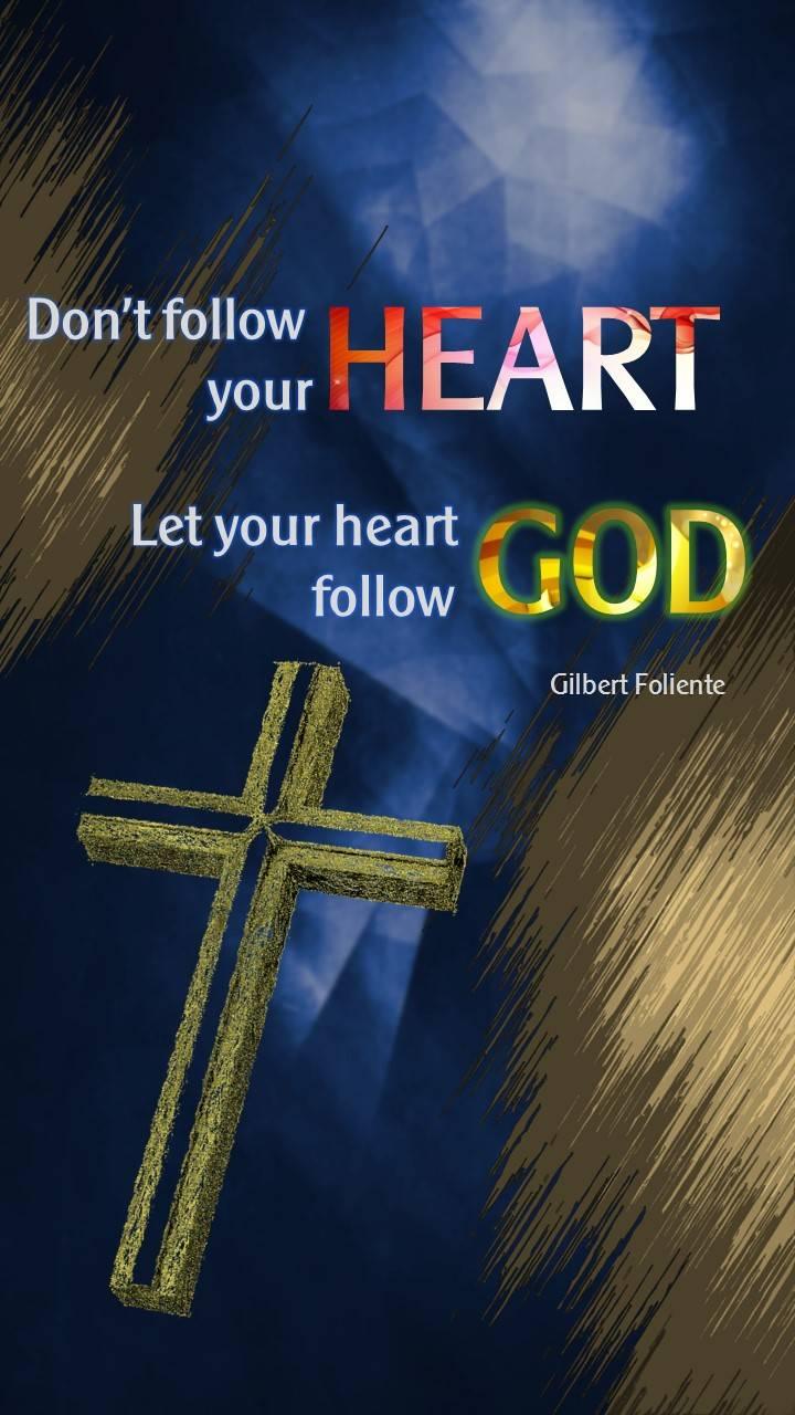 Dont follow heart