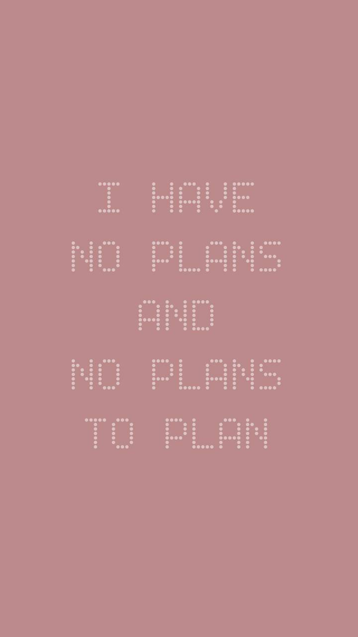 No Plans to Plan
