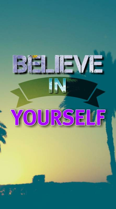 Believe In Yourself Wallpapers