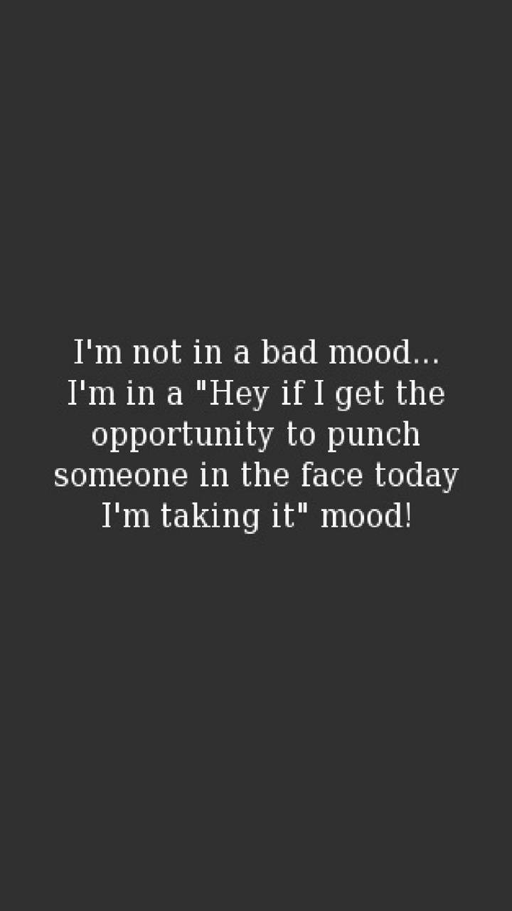 not in bad mood