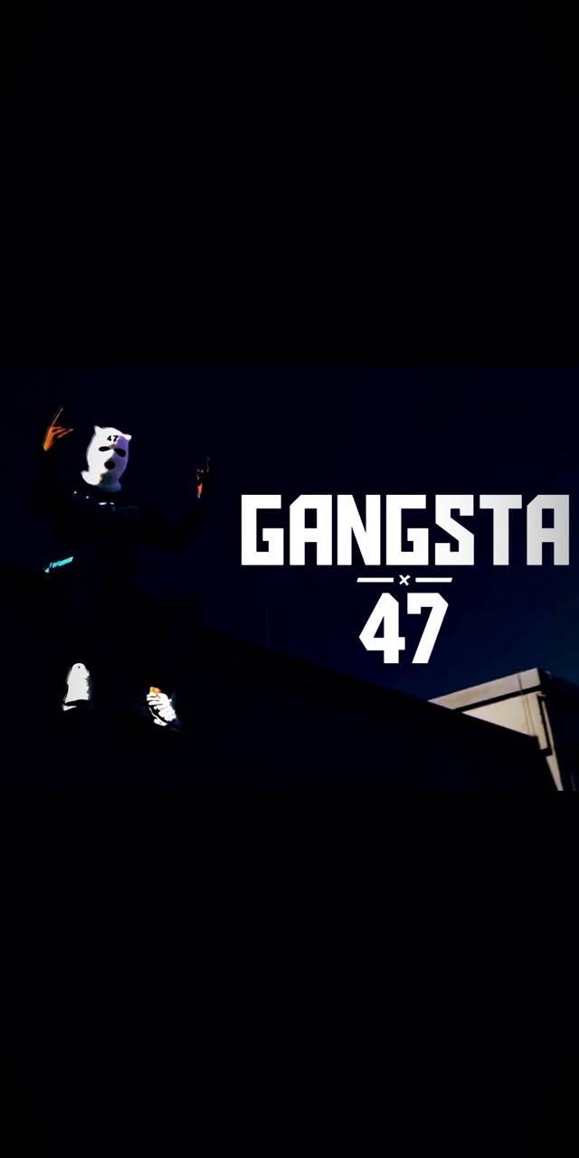 Gangsta47
