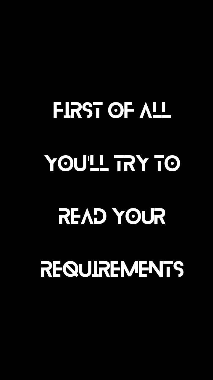 Your Requirements