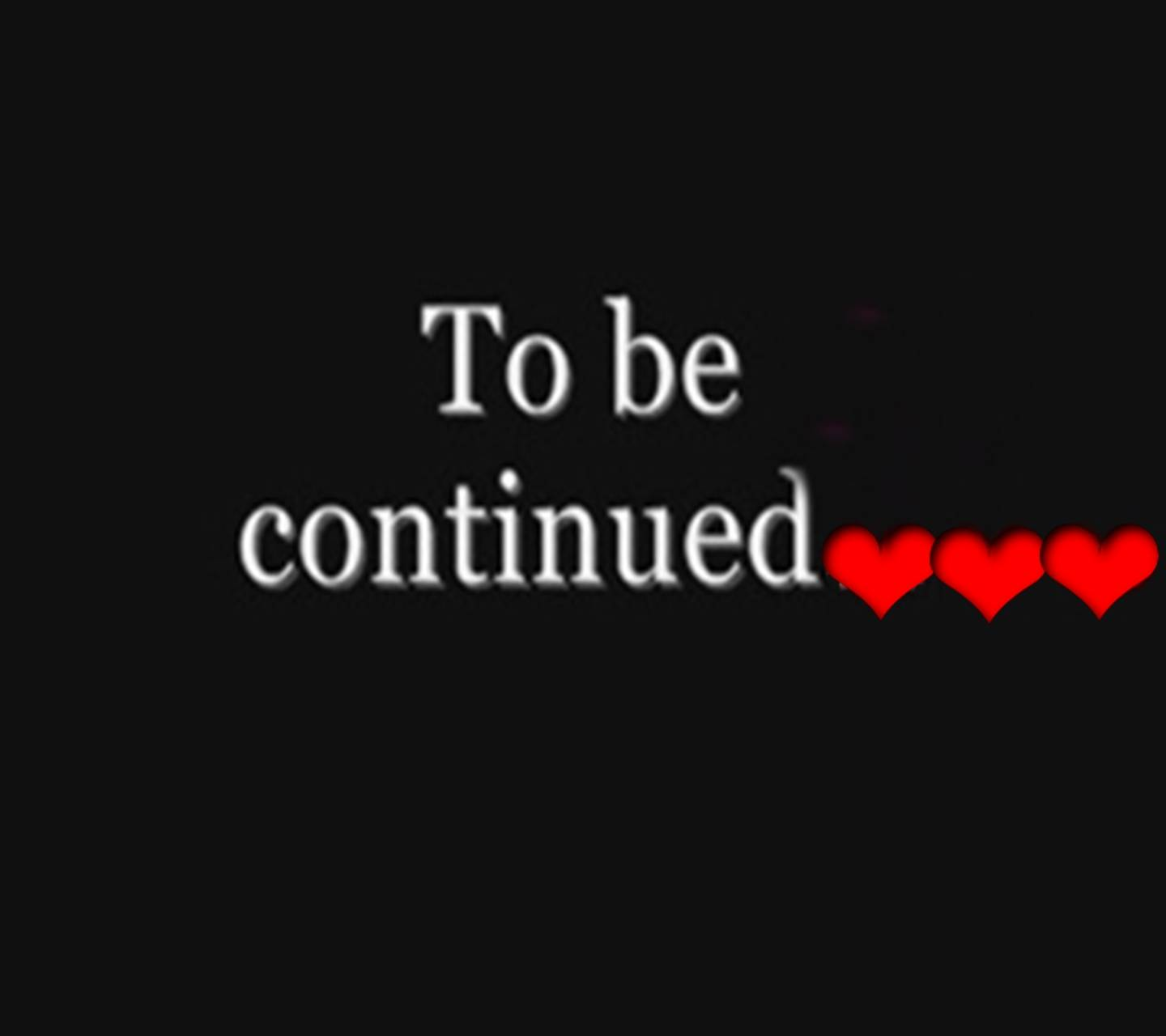 To Be Continued
