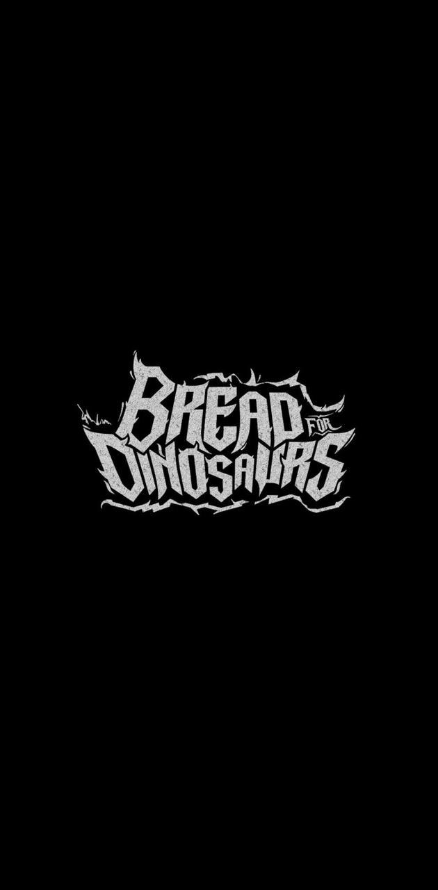 Bread for Dinosaurs