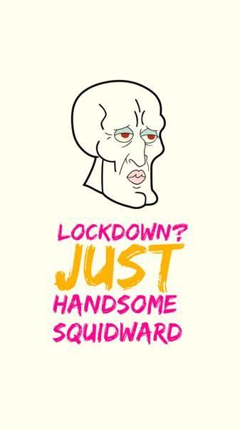 Squidward Lockdown