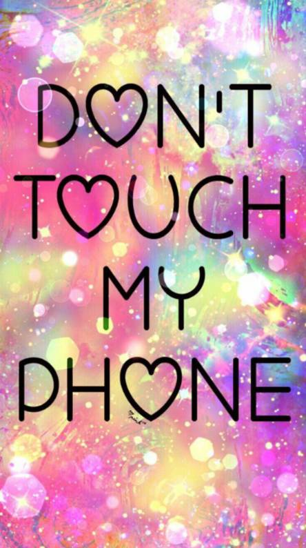 Dont touch my phone Wallpapers - Free