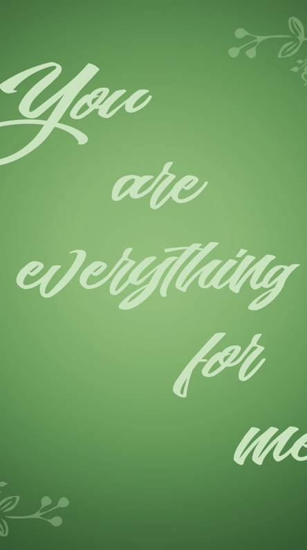 You Are My Everything Wallpapers Free By Zedge