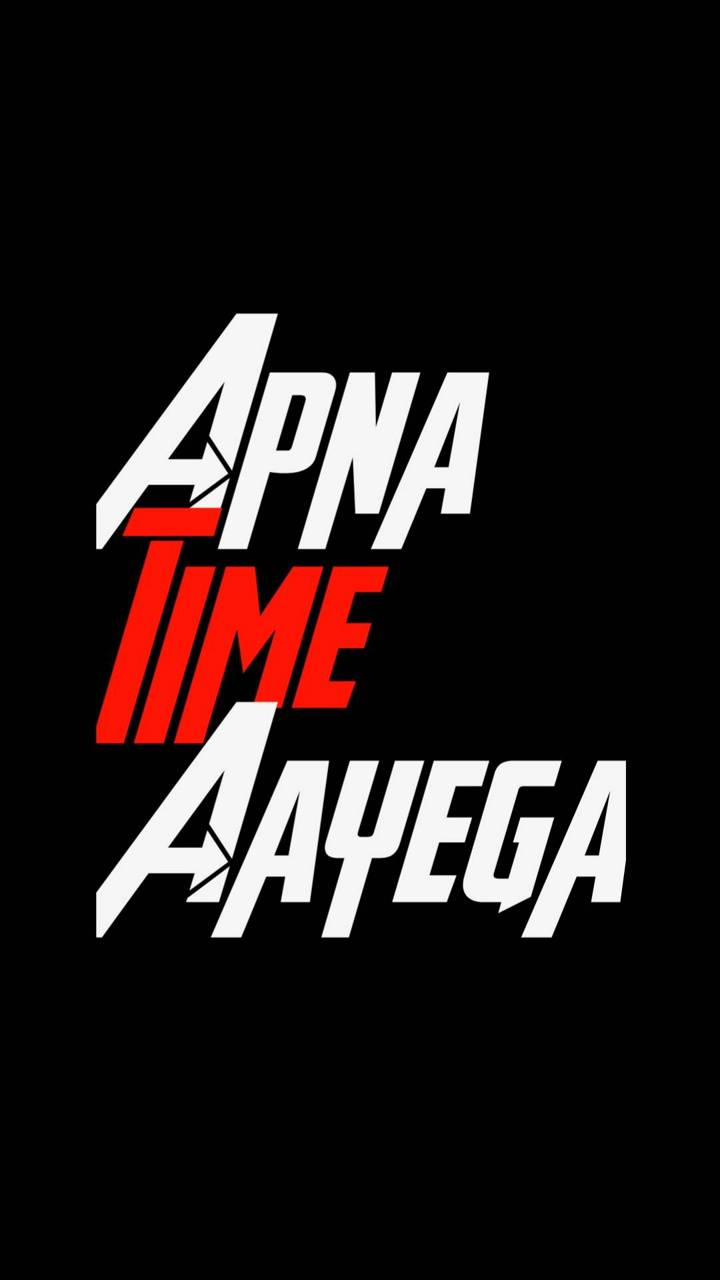 Apna time aayega